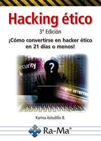 Hacking Etico - Como Convertirse En Hacker Etico En 21 Dias O Menos - Karina Astudillo