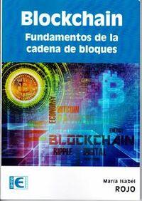 Blockchain - Fundamentos De La Cadena De Bloques - Maria Isabel Rojo
