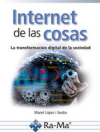 Internet De Las Cosas - La Transformacion Digital De La Sociedad - Manuel Lopez I Seuba