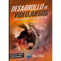 DESARROLLO DE VIDEOJUEGOS - DESDE EL DISEÑO A LA COMERCIALIZACION