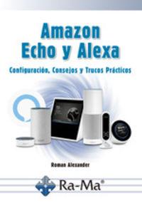 AMAZON ECHO Y ALEXA - CONFIGURACION, CONSEJOS Y TRUCOS PRACTICOS
