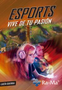 ESPORTS - VIVE DE TU PASION