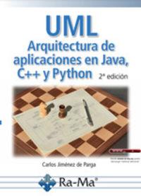 (2 ED) UML - ARQUITECTURA DE APLICACIONES EN JAVA, C++ Y PYTHON