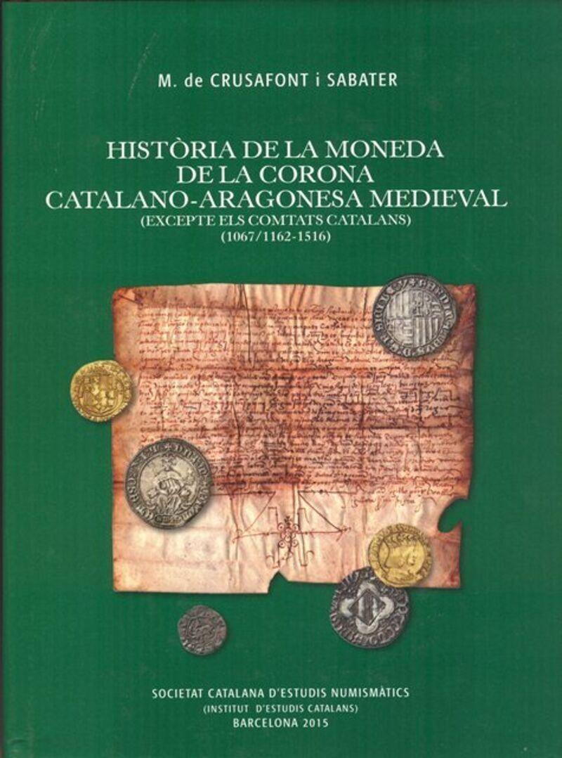 Historia De La Moneda De La Corona Catalano-Aragonesa Medieval - Miquel De Crusafont I Sabater