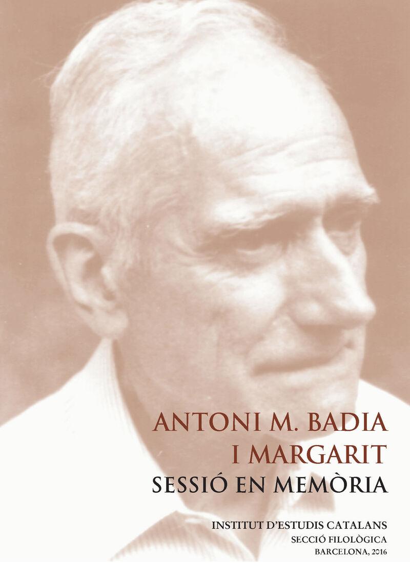 ANTONI M. BADIA I MARGARIT - SESSIO EN MEMORIA