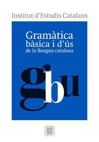 GRAMATICA BASICA I D'US DE LA LLENGUA CATALANA