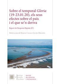 SOBRE EL TEMPORAL GLORIA (19-23.01.20) , ELS SEUS EFECTES SOBRE EL PAIS I EL QUE SE'N DERIVA