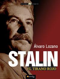 Stalin - El Tirano Rojo - Alvaro Lozano