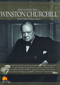 Winston Churchill - Breve Historia - Jose-vidal Pelaz Lopez