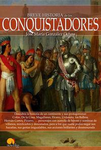 Breve Historia De Los Conquistadores - Jose Maria Gonzalez-Ochoa