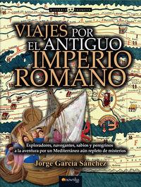 Viajes Por El Antiguo Imperio Romano - Jorge Garcia Sanchez