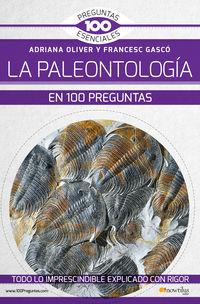 PALEONTOLOGIA EN 100 PREGUNTAS, LA
