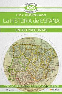 La historia de españa en 100 preguntas - LUIS E. IÑIGO FERNANDEZ