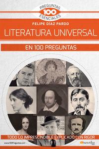 La literatura universal en 100 preguntas - Felipe Diaz Pardo