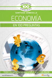 La economia en 100 preguntas - Santiago Javier Armesilla Conde