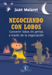 Negociando Con Lobos - J. Malaret