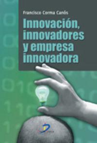 Innovacion, Innovadores Y Empresa Innovadora - Francisco Corma Canos