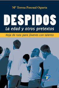 Despidos - La Edad Y Otros Pretextos - Mª Teresa Pascual Ogueta