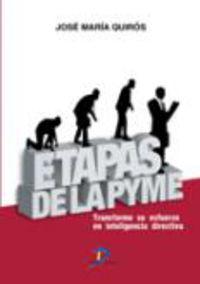 Etapas De La Pyme - Transforme Su Esfuerzo En Inteligencia Directiva - Jose Maria Quiros