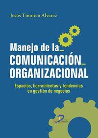 Manejo De La Comunicacion Organizacional - Jesus Timoteo Alvarez