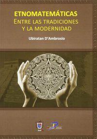 ETNOMATEMATICAS - ENTRE LAS TRADICIONES Y LA MODERNIDAD