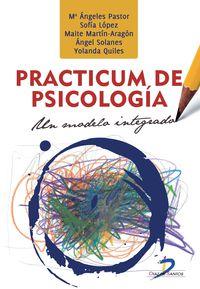 Practicum De Psicologia - Un Modelo Integrado - Maria Angeles Pastor Mira / Sofia Lopez Roig / Yolanda Quiles Marcos