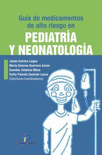 Guia De Medicamentos De Alto Riesgo En Pediatria Y Neonatologia - Jesus Cotrina Luque / Maria Dolores Guerrero Aznar / [ET AL. ]