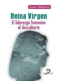 Reina Virgen - Liderazgo Femenino Al Descubierto - Juan Malaret Miracle