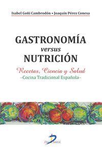 Gastronomia Versus Nutricion - Recetas, Ciencia Y Salud- Cocina Tradicional Española - Joaquin  Perez Conesa  /  Isabel  Goñi Cambrodon