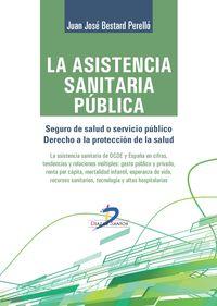 La  asistencia sanitaria publica  -  Seguro De Salud O Servicio Publico - Juan Jose Bestard Perello