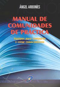 Manual De Comunidades De Practica - Equipos Para Compartir Y Crear Conocimiento - Angel Luis Arbonies Ortiz