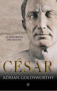 Cesar - La Biografia Definitiva - Adrian Goldsworthy