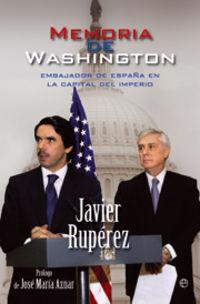 Memorias De Washington - Javier Ruperez