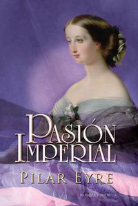 Pasion Imperial - Pilar Eyre