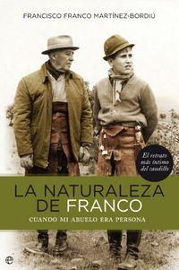 La  naturaleza de franco  -  Cuando Mi Abuelo Era Persona - Francisco F. Martinez-bordiu