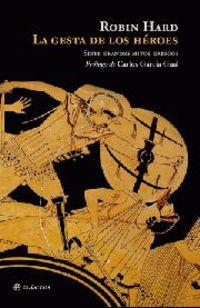Gesta De Los Heroes, La - Siete Grandes Mitos Griegos - Robin Hard
