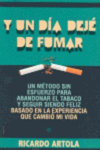 Y UN DIA DEJE DE FUMAR