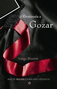 Destinada A Gozar - Indigo Bloome