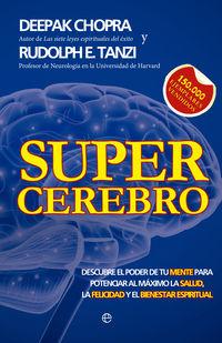La Felicidad Y El Bienestar Espiritual supercerebro - descubre el poder de tu mente para potenciar al maximo la salud - Deepak  Chopra  /  Rudolph E.  Tanzi