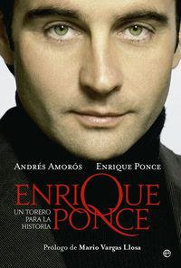 Un Torero Para La Historia enrique ponce - Andres  Amoros  /  Enrique  Ponce