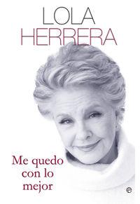 Me Quedo Con Lo Mejor - Dolores Herrera Arranz