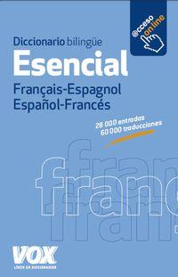 DICCIONARIO ESENCIAL FRANÇAIS / ESPAGNOL - ESPAÑOL / FRANCES