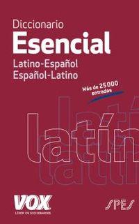 DICCIONARIO ESENCIAL LATINO / ESPAÑOL - ESPAÑOL / LATINO