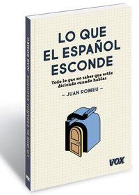 Lo Que El Español Esconde - Juan Romeu Fernandez