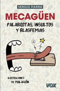 Mecaguen - Palabrotas, Insultos Y Blasfemias - Sergio Parra Castillo / Jose Rubio Malagon (il. )