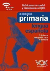 DICCIONARIO DE PRIMARIA LENGUA ESPAÑOLA