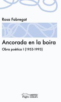 Ancorada En La Boira - Obra Poetica I (1953-1993) - Rosa Fabregat Armengol