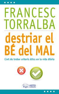 DESTRIAR EL BE DEL MAL - L'ART DE TROBAR CRITERIS ŠTICS EN LA VIDA DIARIA