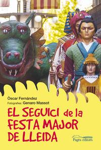 El seguici de la festa major de lleida - Oscar  Fernandez Sanchez  /  Genaro  Massot