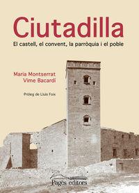 CIUTADILLA - EL CASTELL, EL CONVENT, LA PARROQUIA I EL POBL